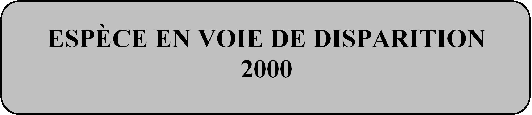 espece en voie de disparition 2000